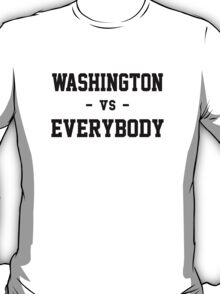 Washington vs Everybody T-Shirt