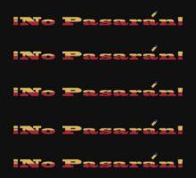 """¡No Pasarán!"" T-Shirt by simpsonvisuals"