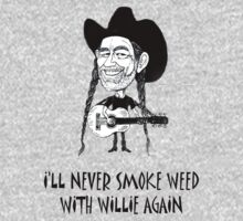 I'll never smoke weed with Willie again.  by ArkansasLisa