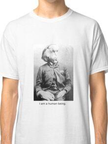 I am a human being. Classic T-Shirt