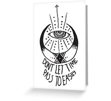 Time is upon you Greeting Card
