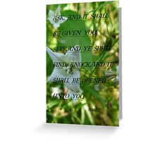 Ask ,And It Shall  Be Given. Matt 7:7 Greeting Card