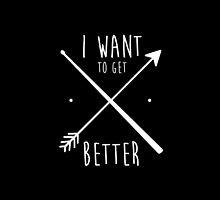 I Want to Get Better by Mac Broome