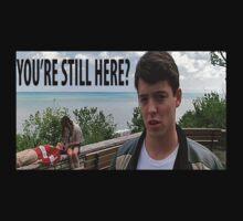 You're Still Here? Ferris Bueller Shirt by harrisonbrowne