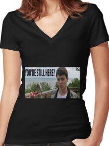 You're Still Here? Ferris Bueller Shirt Women's Fitted V-Neck T-Shirt