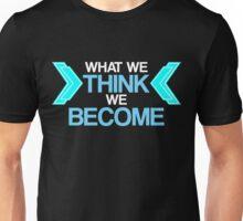 What We Think Unisex T-Shirt