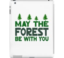May The Forest Be With You iPad Case/Skin