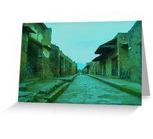 Pompeii yesterday Greeting Card