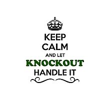 Keep Calm and Let KNOCKOUT Handle it Photographic Print