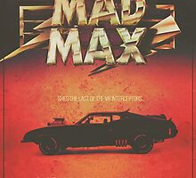 "Mad Max ""The Last of the V8's"" Poster - Desert Worn Edition by Daniel Watts"