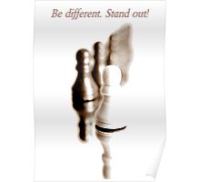 Be different. Stand out! Poster