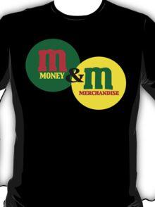 MONEY & MERCHANDISE T-Shirt