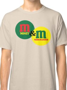 MONEY & MERCHANDISE Classic T-Shirt