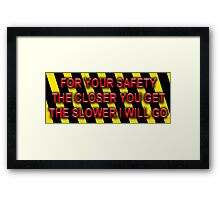 For Your Safety Framed Print