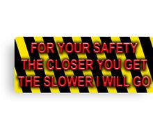 For Your Safety Canvas Print
