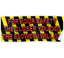 For Your Safety Poster