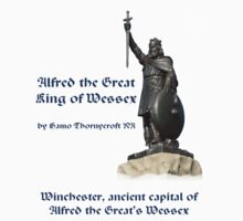 Alfred the Great, King of Wessex; Winchester, ancient capital of Wessex by Philip Mitchell