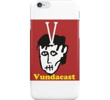 Vundacast podcast  iPhone Case/Skin