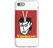 Vundacast podcast  iPhone Case/Skin