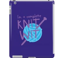 I'm a complete  KNIT WIT with ball of wool and knitting needles iPad Case/Skin