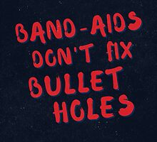 Band-aids don't fix bullet holes by Redel Bautista