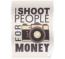 I Shoot People For Money Poster