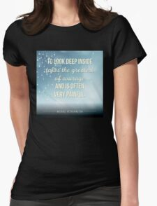 To Look Deep Inside Womens Fitted T-Shirt