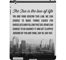 The Tao is the Law of Life iPad Case/Skin