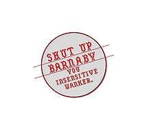Shut up, Barnaby, You  insensitive wanker. by wolfcat