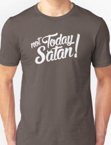 Not Today Satan! T-Shirt