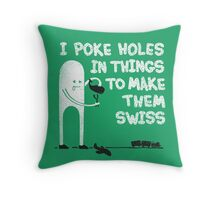 Swiss Happens! Throw Pillow
