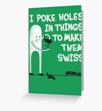 Swiss Happens! Greeting Card