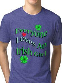 Everyone Loves An Irish Girl Tri-blend T-Shirt