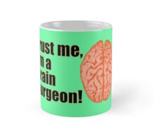 Funny Trust Me I'm a Brain Surgeon Medical Doctor Mug