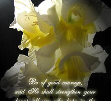 Be of good courage... by Olga