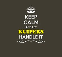 Keep Calm and Let KUIPERS Handle it T-Shirt