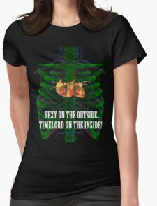 Sexy on the outside...Timelord on the inside. Womens Fitted T-Shirt
