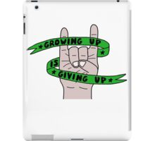 Grow Up Give Up iPad Case/Skin