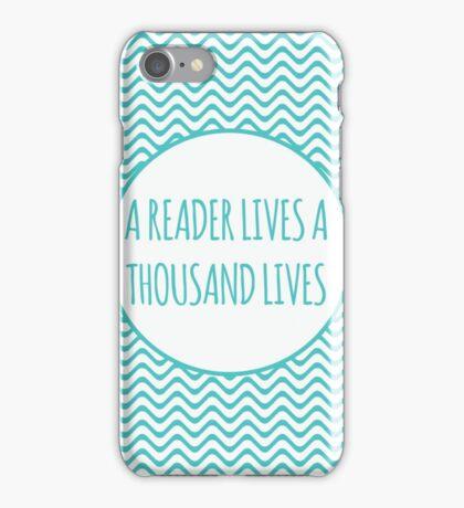 A Reader Lives A Thousand Lives iPhone Case/Skin