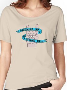 Grow Up Give Up 2 Women's Relaxed Fit T-Shirt