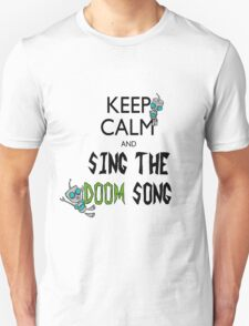 Keep Calm and Sing the Doom Song T-Shirt