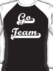 Go Team! 2 T-Shirt