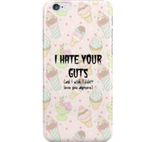 Hate Your Guts iPhone Case/Skin