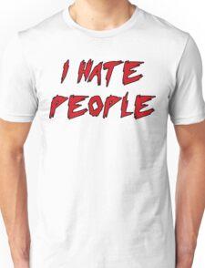 I Hate People! Unisex T-Shirt
