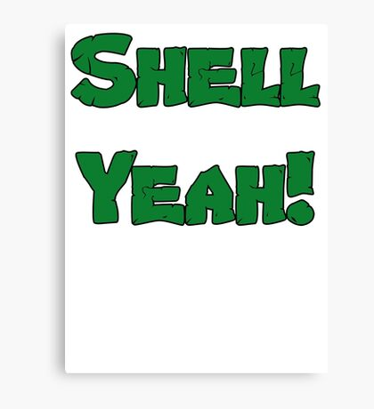 Shell Yeah! Canvas Print