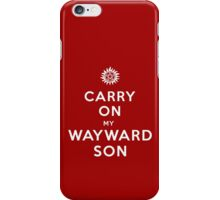 Carry on (My wayward son) iPhone Case/Skin