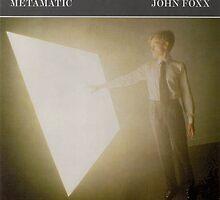 JOHN FOXX - METAMATIC by SUPERPOPSTORE
