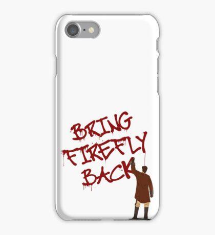 Bring Firefly Back iPhone Case/Skin