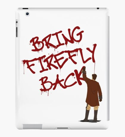 Bring Firefly Back iPad Case/Skin