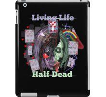Living Life Half Dead iPad Case/Skin